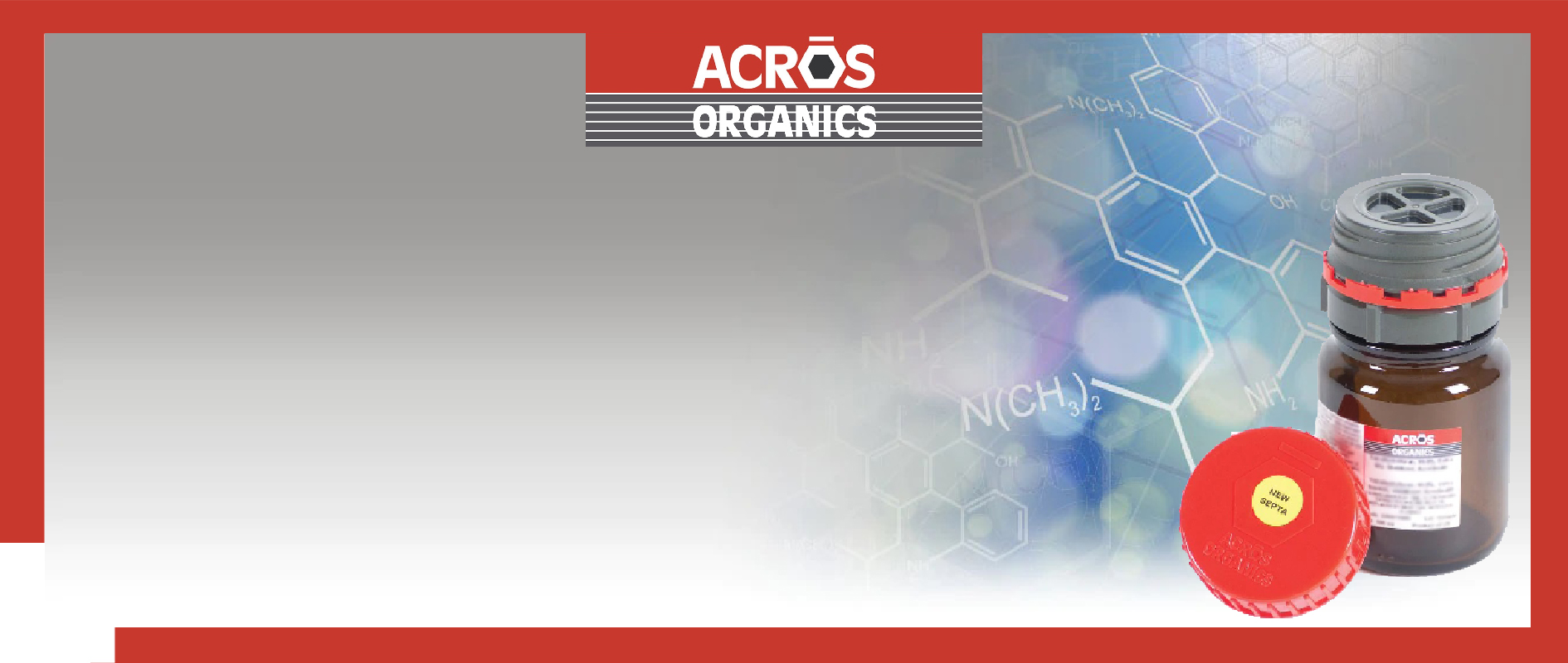 Reagents and Fine Chemicals The Acros Organics™ brand delivers consistent, high quality organics and fine chemicals at great savings